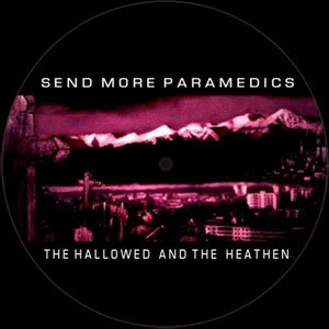Send More Paramedics - The Hallowed And The Heathen (Picture Disc)
