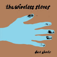The Wireless Stores - Dust Ghosts