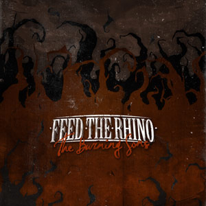 Feed The Rhino - The Burning Sons CD
