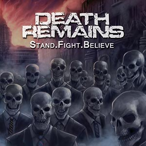 Death Remains - Stand.Fight.Believe