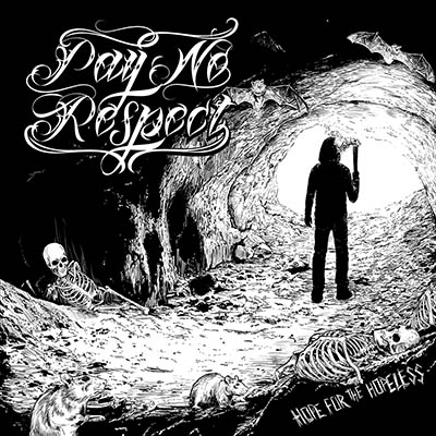 Pay No Respect - Hope for The Hopeless 7""