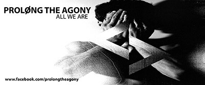 Prolong The Agony - All We Are Vinyl Sticker