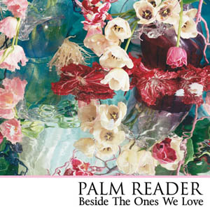 Palm Reader - Beside The Ones We Love